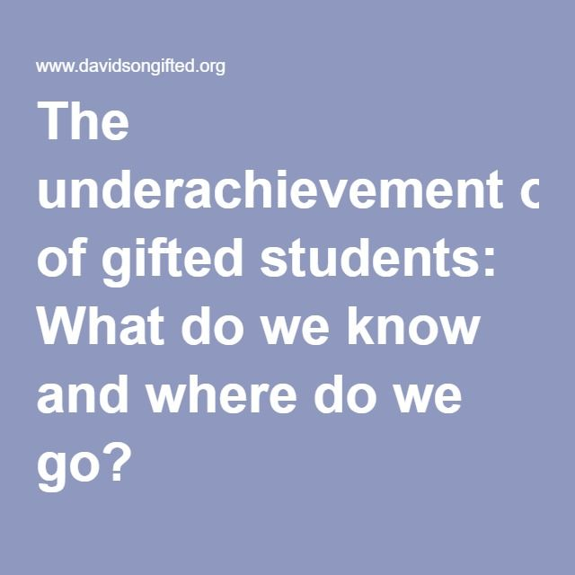 Why Differentiation Misses Mark For >> The Underachievement Of Gifted Students What Do We Know And Where