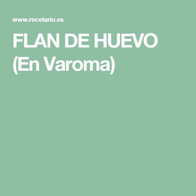 FLAN DE HUEVO (En Varoma)