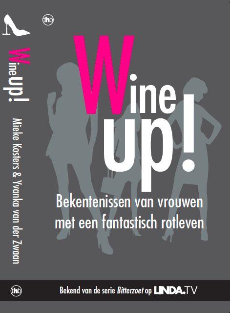 Nieuw boek: Wine-up, bekentenissen van vrouwen met een fantastisch rotleven. Serie bitterzoet