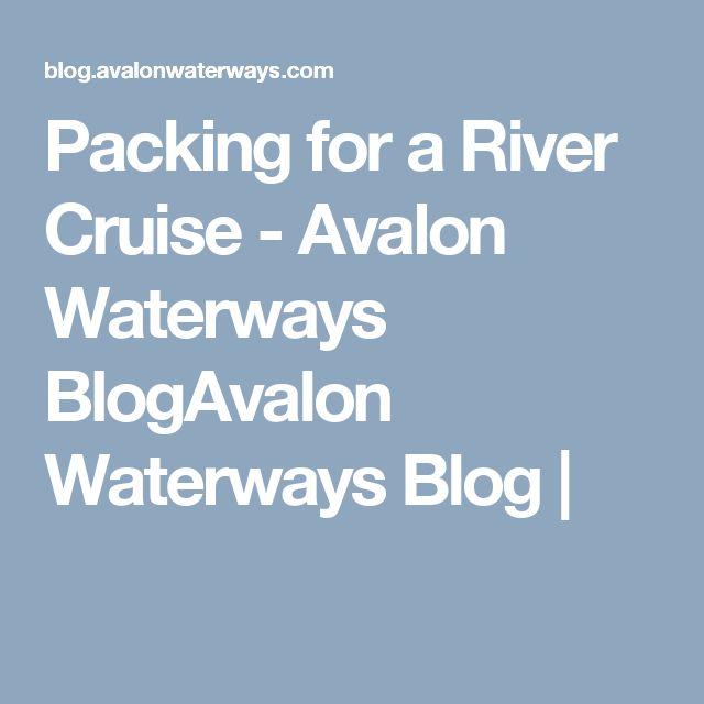 Packing for a River Cruise - Avalon Waterways BlogAvalon Waterways Blog  