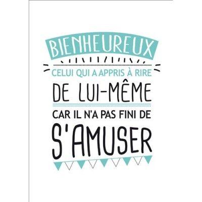Carte postale message Bienheureux celui qui rit de lui-même car il n'a pas fini de s'amuser - Papeterie L'Atelier Chez Soi