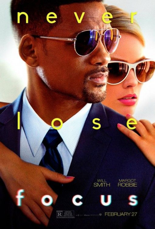 Focus, With Will Smith, Margot Robbie, Rodrigo Santoro, BD Wong. A veteran grifter takes a young, attractive woman under his wing, but things get complicated when they become romantically involved.