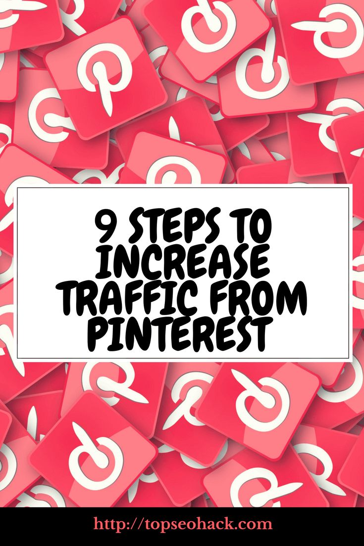 9 Simple Steps to Increase Traffic from Pinterest and Gain More Followers TOPSEOHACK.COM