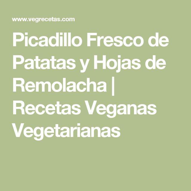 Picadillo Fresco de Patatas y Hojas de Remolacha   Recetas Veganas Vegetarianas