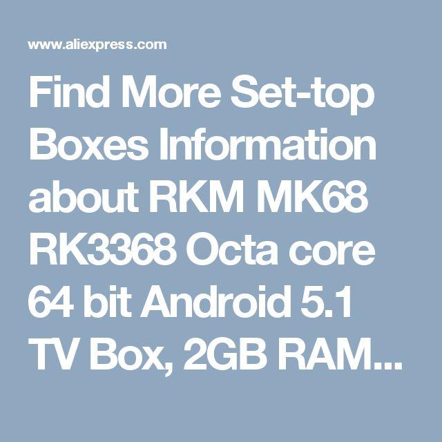 Find More Set-top Boxes Information about RKM MK68 RK3368 Octa core 64 bit Android 5.1 TV Box, 2GB RAM, 16GB ROM, Dual Band WiFi ac, Gbit LAN, 4K H.265,Bluetooth[MK68],High Quality rk3368 octa-core,China android 5.1 tv box Suppliers, Cheap tv box from Rikomagic MK802 family Store on Aliexpress.com