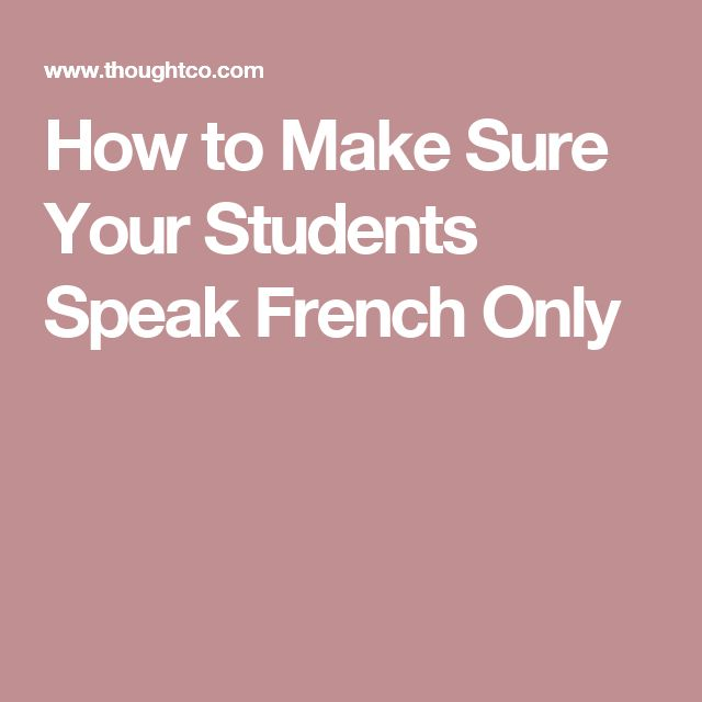 How to Make Sure Your Students Speak French Only