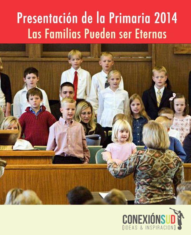 Presentación de la Primaria 2014: Las Familias Pueden Ser Eternas  - Conexion SUD