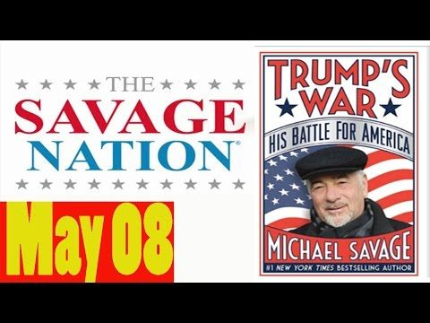 Savage Nation Podcast 5/8/17 - Savage Nation with Michael Savage May 08, 2017 [FM New]