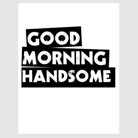 how to say good morning handsome in spanish