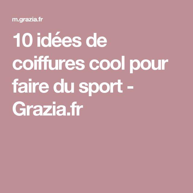10 idées de coiffures cool pour faire du sport - Grazia.fr