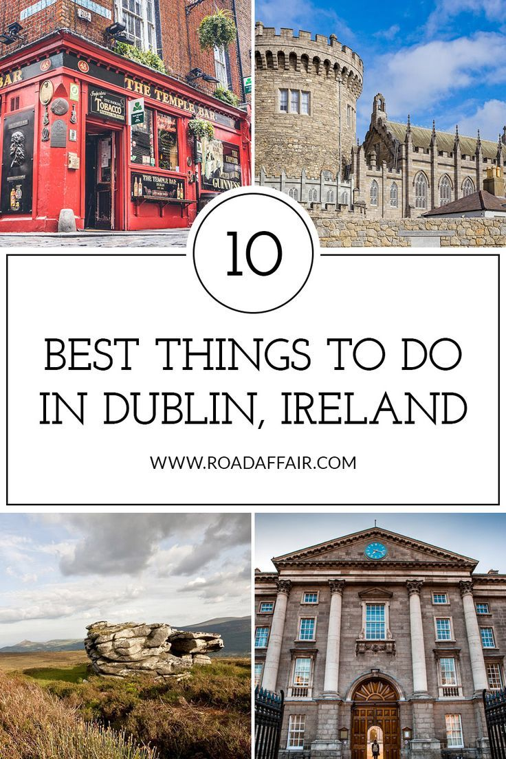 The ultimate travel guide to the best things to do in Dublin, Ireland.