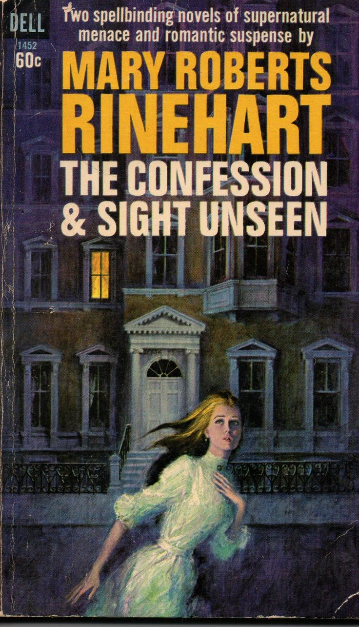 The Confession and Sight Unseen by Mary Roberts Rinehart