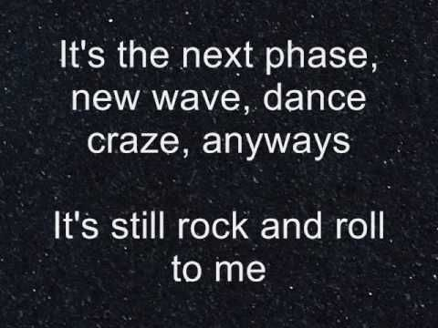 It's Still Rock and Roll To Me Billy Joel-Lyrics - http://www.youtube.com/watch?v=iBbo0slWMW4=related