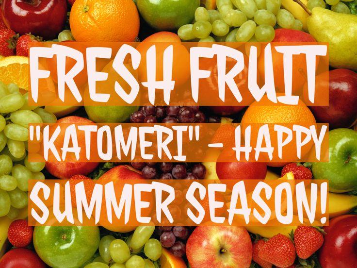 """Fresh Fruit """"Katomeri"""""""