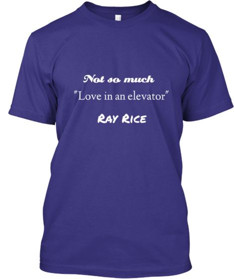 Ray Rice -Love in an elevator | Teespring Get it while you can! Limited edition, ends Tues Sept 16th