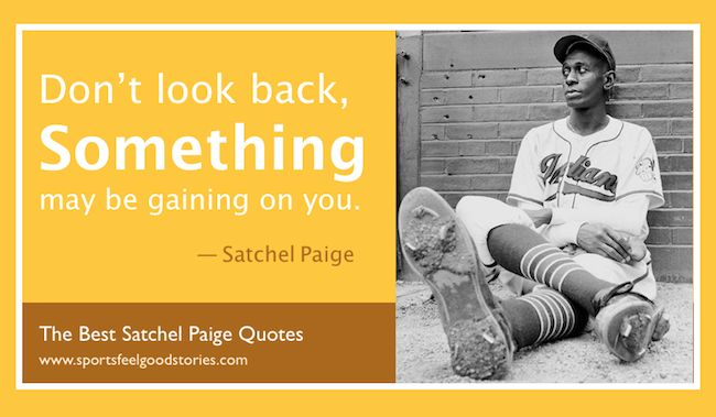 Get a glimpse of the wit and wisdom of one of the greatest pitchers in baseball history with the best Satchel Paige quotes collection.