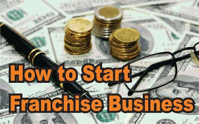 How to Start Franchise Business