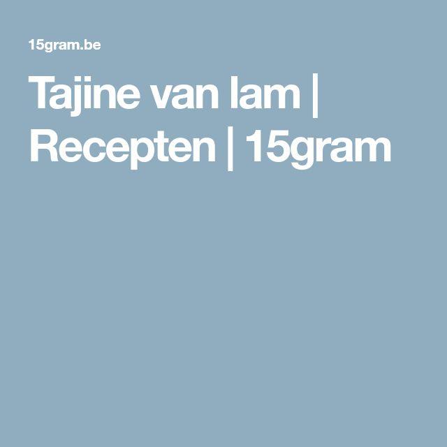 Tajine van lam | Recepten | 15gram