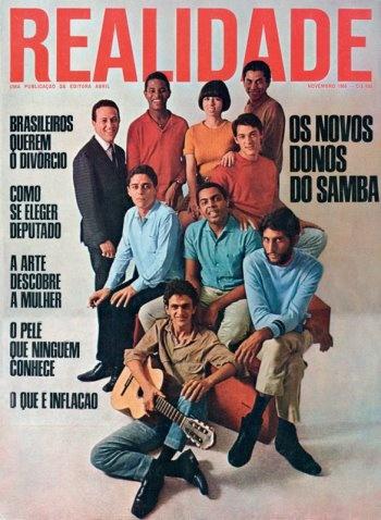 """A capa nº 6 da revista """"Realidade"""", de novembro de 1966, era estrelada pelos jovens Caetano Veloso, Chico Buarque, Gilberto Gil, Magro (do conjunto vocal MPB4), Toquinho, Rubinho (baterista do Zimbo Trio), Jair Rodrigues, Nara Leão e Paulinho da Viola. Título: """"Os novos donos do samba""""."""