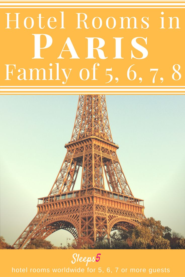 Paris Hotel Family Rooms to Sleep 5, 6, 7, or 8 People