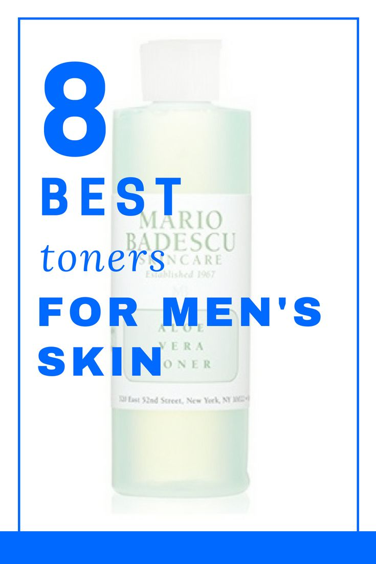 Grooming Roundup 8 Best Toners For Men S Skin Style Girlfriend Men Skin Care Routine Best Toner Mens Skin Care