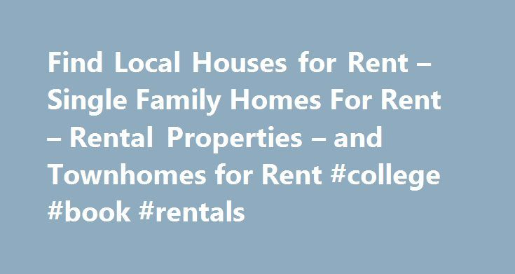 Find Local Houses for Rent – Single Family Homes For Rent – Rental Properties – and Townhomes for Rent #college #book #rentals http://renta.remmont.com/find-local-houses-for-rent-single-family-homes-for-rent-rental-properties-and-townhomes-for-rent-college-book-rentals/  #find houses for rent # Where to Move Jacksonville homes for rent Tampa homes for rent Tallahassee Homes for rent United States Real Estate Pellentesque lorem ultricies odio montes sit non montes odio ridiculus adipiscing?…