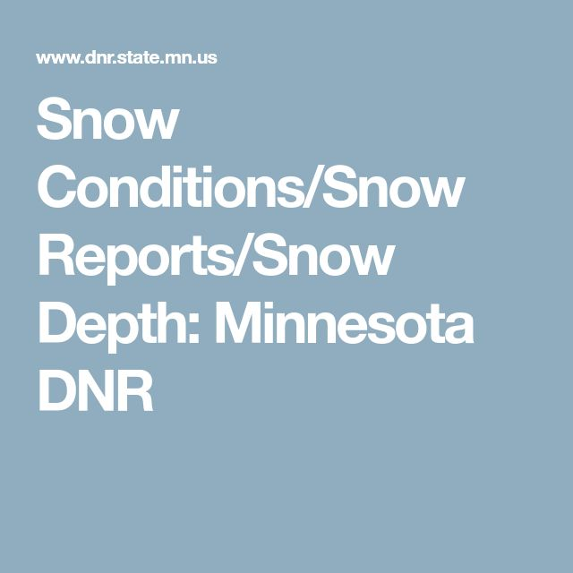 Snow Conditions/Snow Reports/Snow Depth: Minnesota DNR