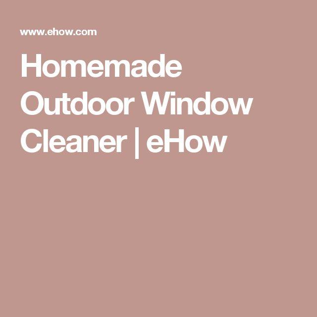 Homemade Outdoor Window Cleaner | eHow
