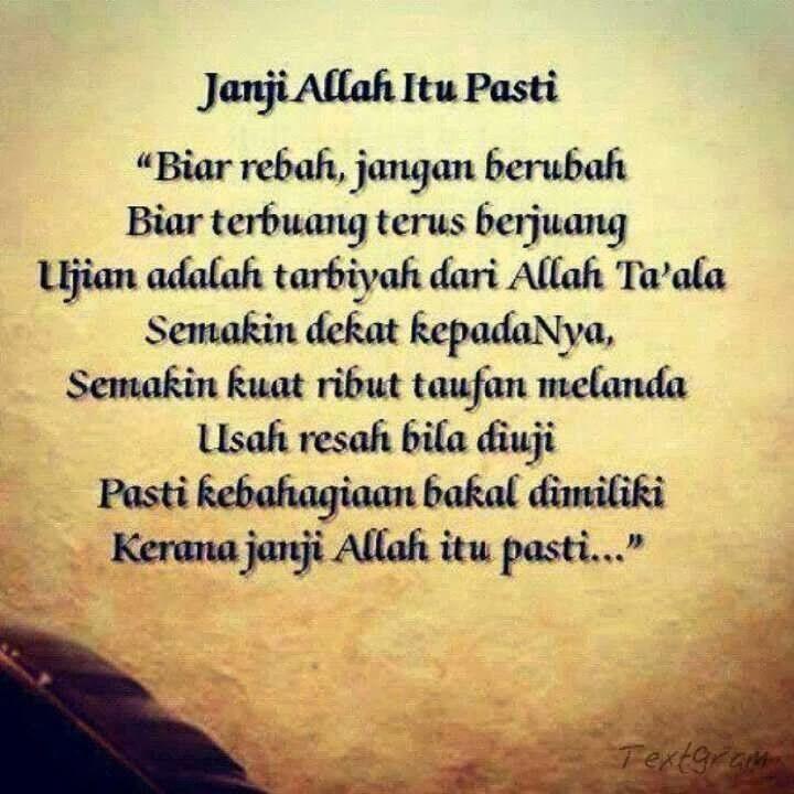 Dan di dalam al-Quran, Allah menerangkan janji-janjinya kepada orang-orang yang beriman. Semoga kita termasuk kedalam golongan orang-orang yang mendapat janji Allah.