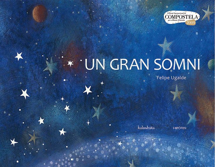 Un gran somni Editorial Kalandraka II Premi Compostel·la 2009