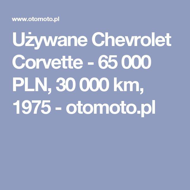 Używane Chevrolet Corvette - 65 000 PLN, 30 000 km, 1975  - otomoto.pl