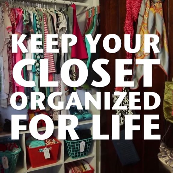 Keep Your Closet Organized For Life