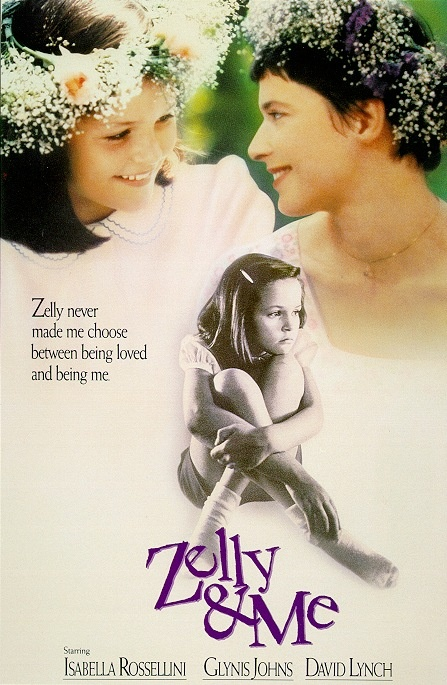 Zelly and Me (1986)  David Lynch  This is how my kitty got her name, Zelly.  I loved this movie.