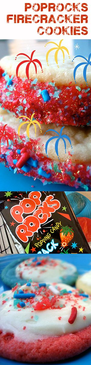 4th of July Poprocks Firecracker cookies.  Fun idea- may have to try this one, not tell the kids and see their faces as the cookies pop in their mouth:)