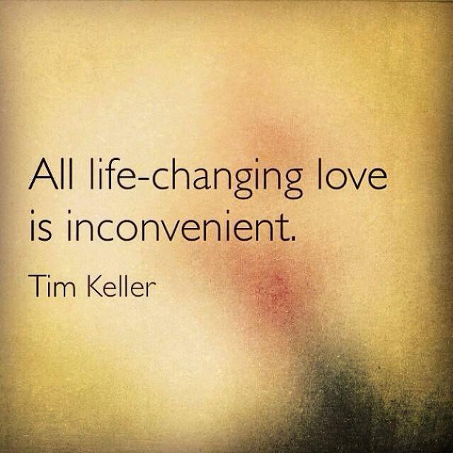 Tim Keller - Life Changing #Love