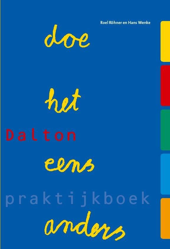 Roel Röhner & Hans Wenke. Dalton: doe het eens anders. Praktijkboek. Plaats: 453.3 ROHN.