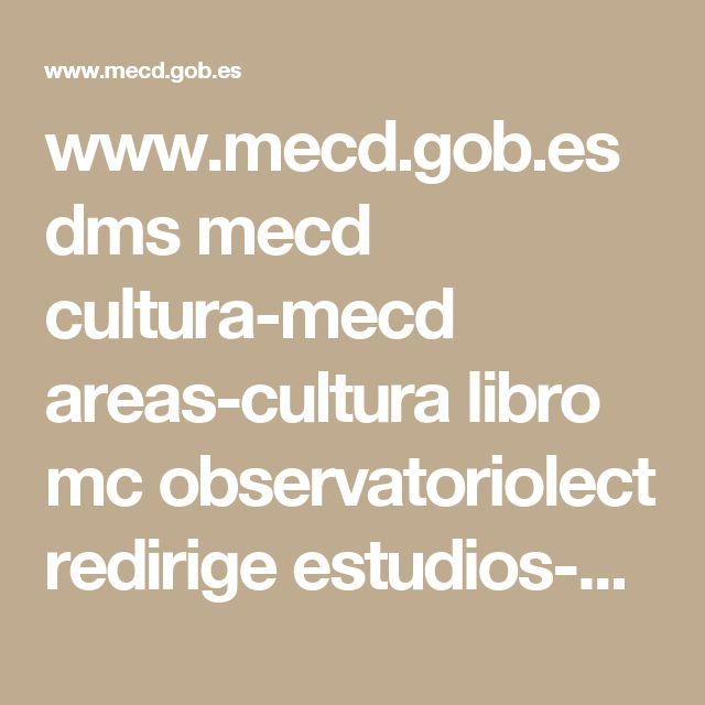 www.mecd.gob.es dms mecd cultura-mecd areas-cultura libro mc observatoriolect redirige estudios-e-informes…