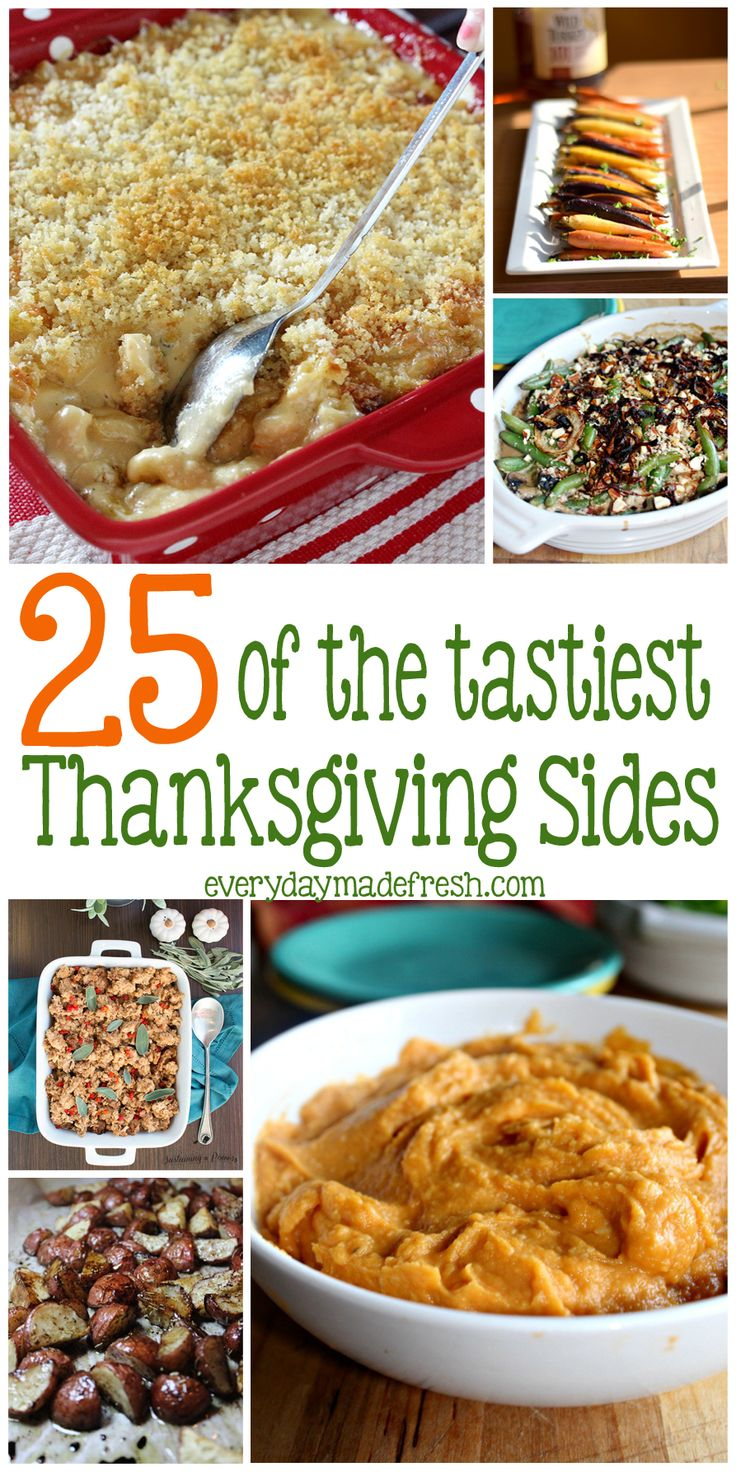 Whether you're hosting Thanksgiving or just taking a side dish, we have 25 of the Tastiest Thanksgiving Side Dishes; from potatoes to casseroles, and roasted vegetables, there is something for everyone. | EverydayMadeFresh.com - http://www.everydaymadefresh.com/25-tastiest-thanksgiving-sides/