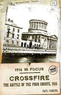 Crossfire : The Battle of the Four Courts, 1916