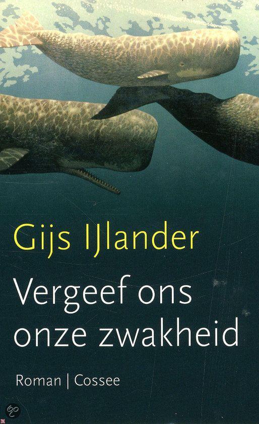 Vergeef ons onze zwakheid - Gijs IJlander