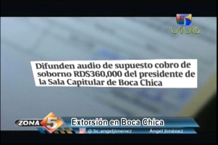 Zona 5: Nuevo Escándalo De Corrupción, Extorsión Por Parte De Un Regidor En Boca Chica