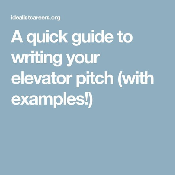 A quick guide to writing your elevator pitch (with examples - elevator speech examples