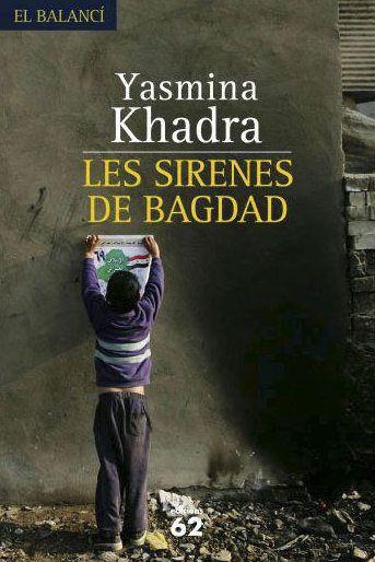 Les sirenes de Bagdad. Yasmina Khadra. Tertúlia 8 d'abril de 2015.