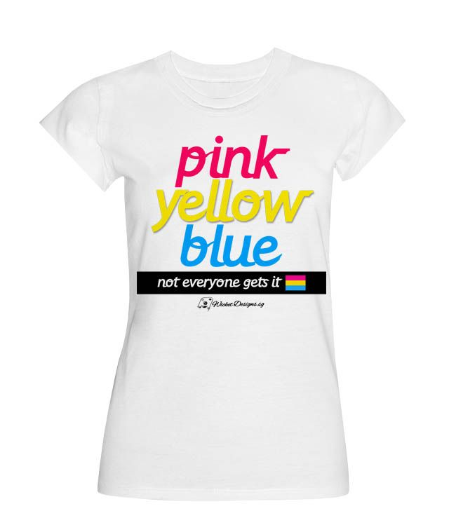 Pink Yellow Blue! Colours speak louder than words!  Needless to say, not everyone gets it! A great design for the bold and daring! Grab yours today!