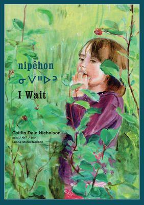 nipehon / I Wait - Caitlin Nicholson
