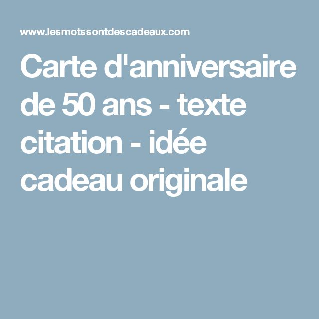 les 25 meilleures id es de la cat gorie texte anniversaire 50 ans sur pinterest texte 50 ans. Black Bedroom Furniture Sets. Home Design Ideas