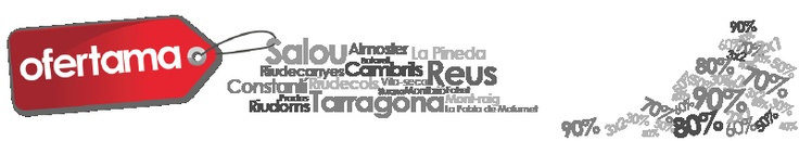 Descubre las mejores ofertas del Camp de Tarragona en Ofertama.com