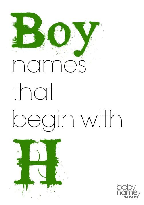 Boy names starting with H that includes meanings, origins, popularity, pronunciations, sibling names, and more!  #babynames