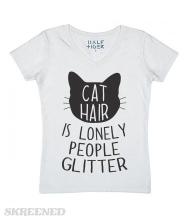 Cat Hair Is Lonely People Glitter | Cat Hair Is Lonely People Glitter. The perfect shirt for all cat lovers! Show off your love for your cat with this design. #Skreened