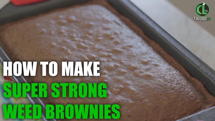 How to make super strong weed brownies (aka Chronies)  - Cannabis Lifest...